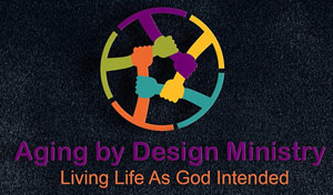Aging By Design Ministry